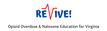 REVIVE! Opioid Overdose and Naloxone Education (OONE) program for the  Commonwealth of Virginia / Virginia Department of Behavioral Health and  Developmental Services